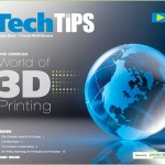 Tech Tip The World of 3D Printing