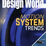 Motion system trends issue: Today's cutting-edge technologies + more