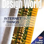 Internet of Things Issue: Sensors drive IIOT Innovations + New era of design + more