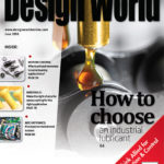 June 2016 Issue: How to choose an industrial lubricant + more