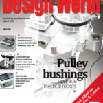 August 2016 Issue: Pulley bushings upgrade medical robots + more