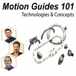 Webinar: Motion Guides 101: Technologies & Concepts – Watch On Demand