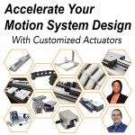 Webinar: Accelerate your motion system design with customized actuators