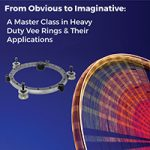 Webinar: From Obvious to Imaginative: A Master Class in Heavy Duty Vee Rings and Rotary Applications