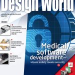 May 2017 Digital Issue: Medical software development – where safety meets security + more