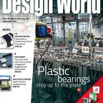 September 2017 Digital Issue: Plastic bearings step up to the plate + more
