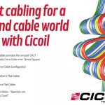 Flat cabling for a round cable world with Cicoil